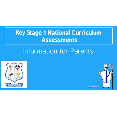 Key Stage One National Curriculum Assessment – Parental Information